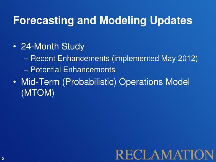 Forecasting and modeling updates