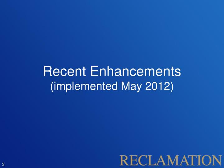 Recent enhancements implemented may 2012