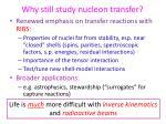 why still study nucleon transfer