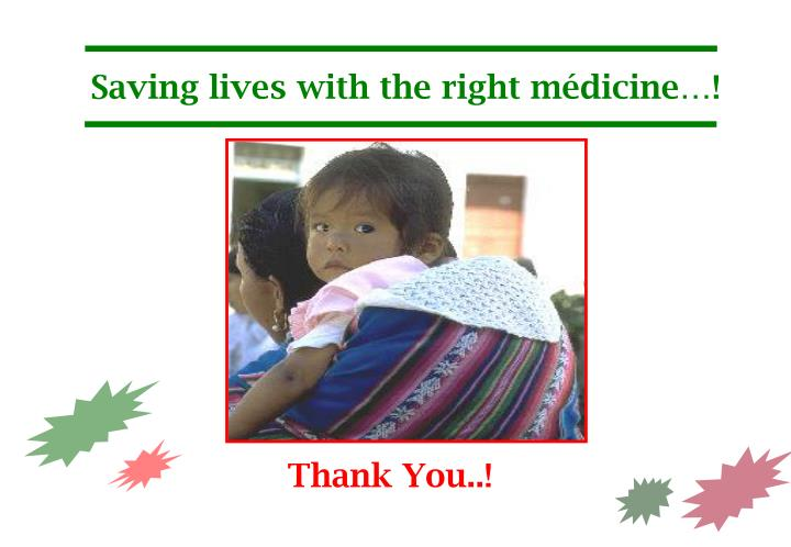 Saving lives with the right médicine…!