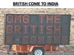 british come to india