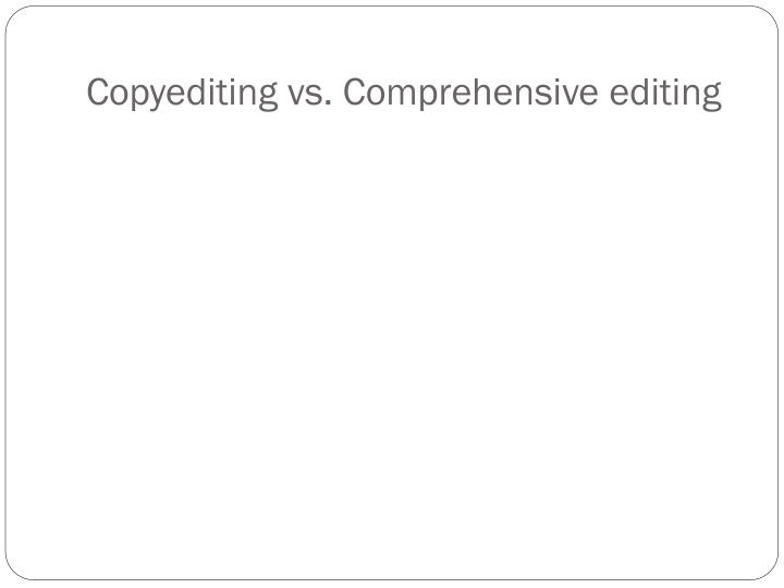 Copyediting vs comprehensive editing