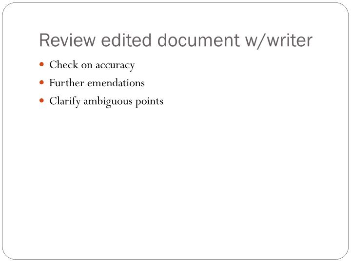 Review edited document w/writer