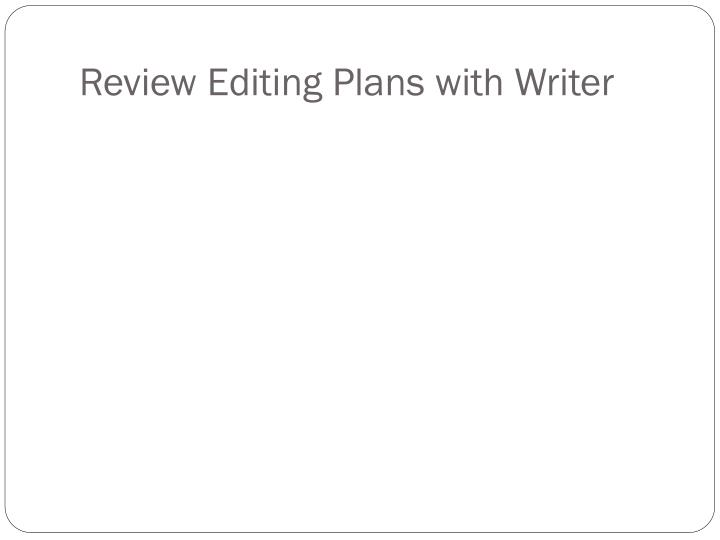 Review Editing Plans with Writer