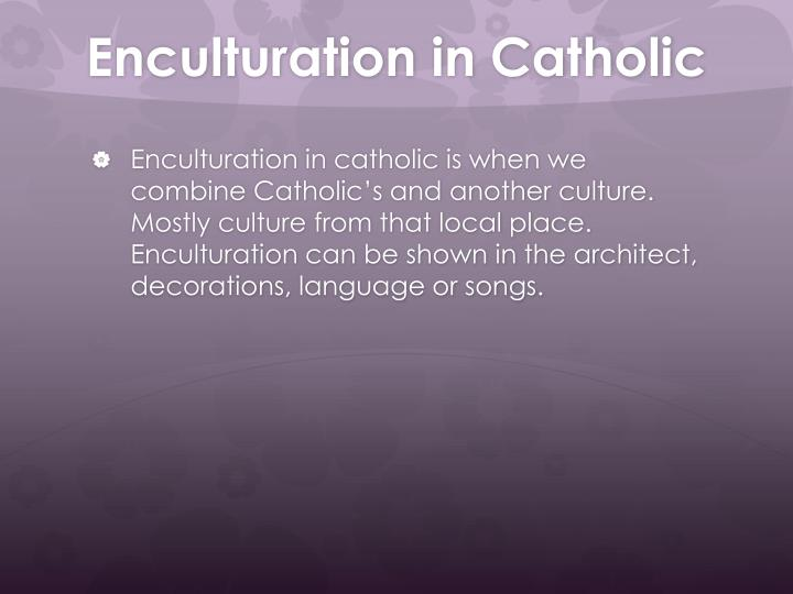 Enculturation in catholic