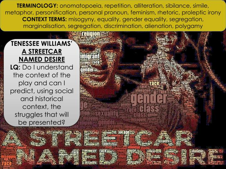 a literary analysis of the play a streetcar named desire Character, thematic, and social analysis of a streetcar named desire, by tennessee williams this play has several intriguing themes, which i will discuss thank you for reading.