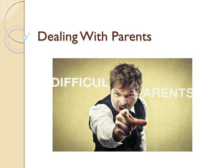 dealing with parents n.