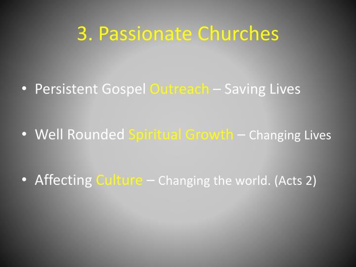 3. Passionate Churches