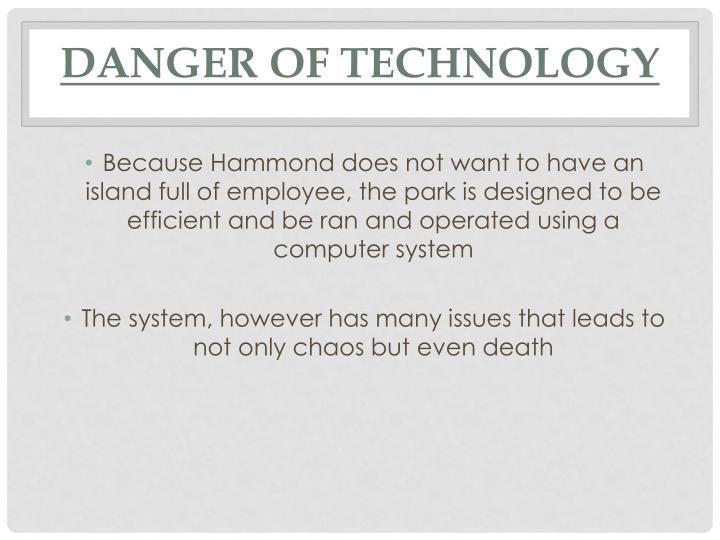 Danger of Technology