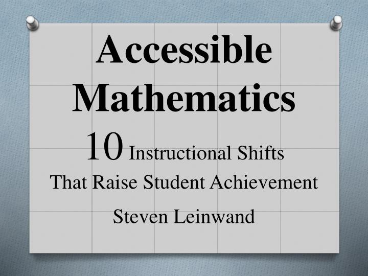 Ppt Accessible Mathematics 10 Instructional Shifts That Raise