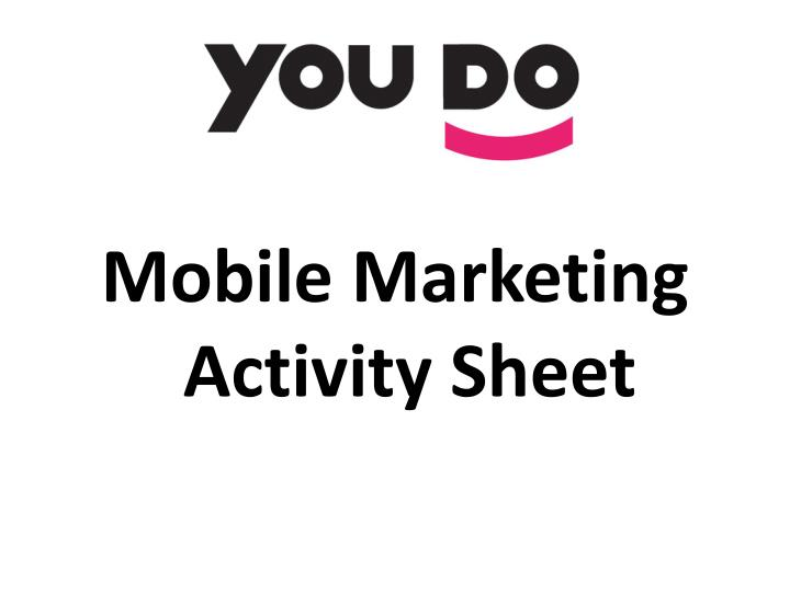 Mobile Marketing Activity Sheet
