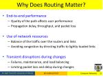 why does routing matter
