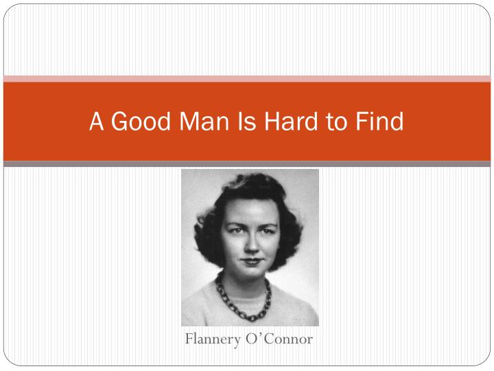 an overview of the irony in the novel a good man is hard to find by flannery oconnor Flannery o'connor is considered one of the which appeared in several collections, including a good man is hard to find and a novel about a young.