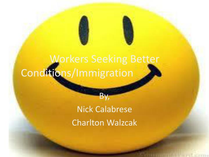workers seeking better conditions immigration