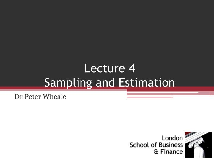 Lecture 4 sampling and estimation