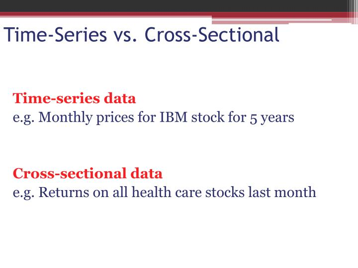 Time-Series vs. Cross-Sectional