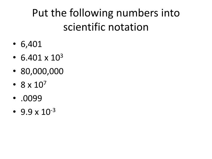 Put the following numbers into scientific notation