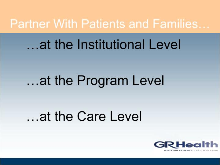 Partner With Patients and Families…