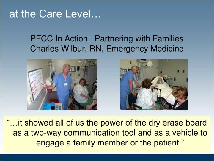 at the Care Level…