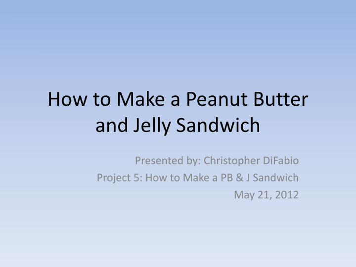how to make a peanut butter and jelly sandwich n.