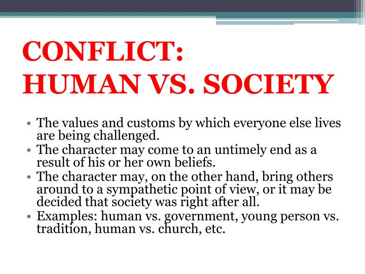 person vs society conflict in 1984 Conflict #4 man vs man man there is a conflict between manho and thomas when both characters meet and when they meet they both don't get along but later in the book the conflict resolves and they start to get along with each other.