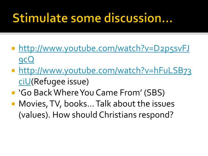 Stimulate some discussion...