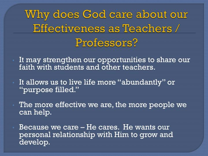 Why does god care about our effectiveness as teachers professors