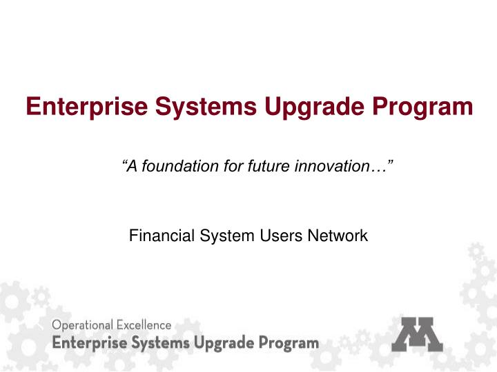 financial system upgrade Replacing outdated accounting systems with more powerful solutions such as microsoft dynamics gp can reap many benefits - higher efficiency, more productivity, faster growth in order to tackle the challenges involved in an upgrade, you first need to have a roadmap for success - one.