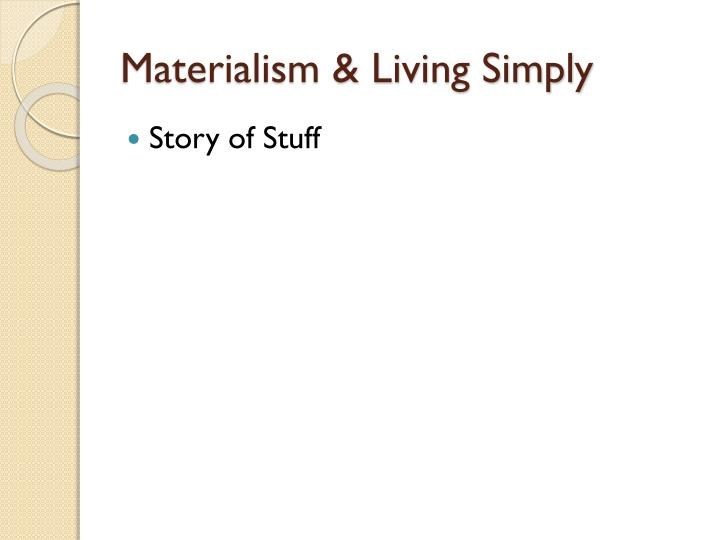 Materialism & Living Simply