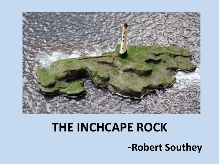 """the inchcape rock summary The inchcape rock the """"inchcape rock"""" is based on the idiom """"you will reap what you sow"""", """"tit for tat"""", """"what goes around comes around"""" and the like if you sow happiness, you will get happiness and if you sow sadness, you will get sadness indeed."""