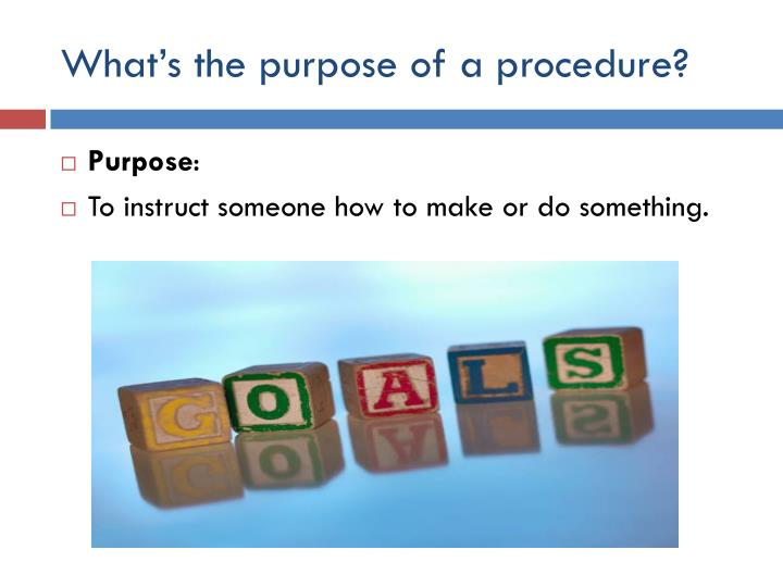 What s the purpose of a procedure