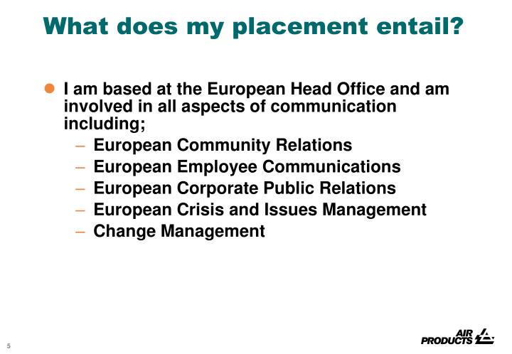 What does my placement entail?