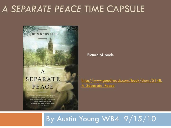 a separate peace time capsule n.