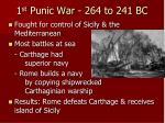 1 st punic war 264 to 241 bc