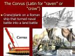the corvus latin for raven or crow