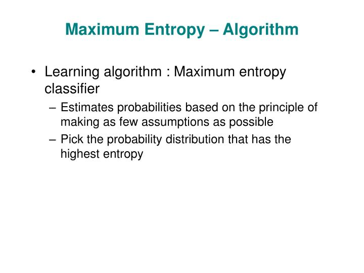 Maximum Entropy – Algorithm