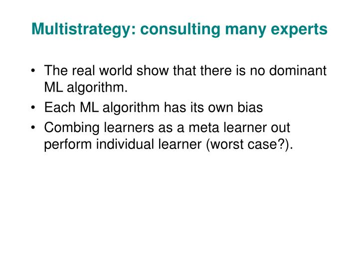 Multistrategy: consulting many experts