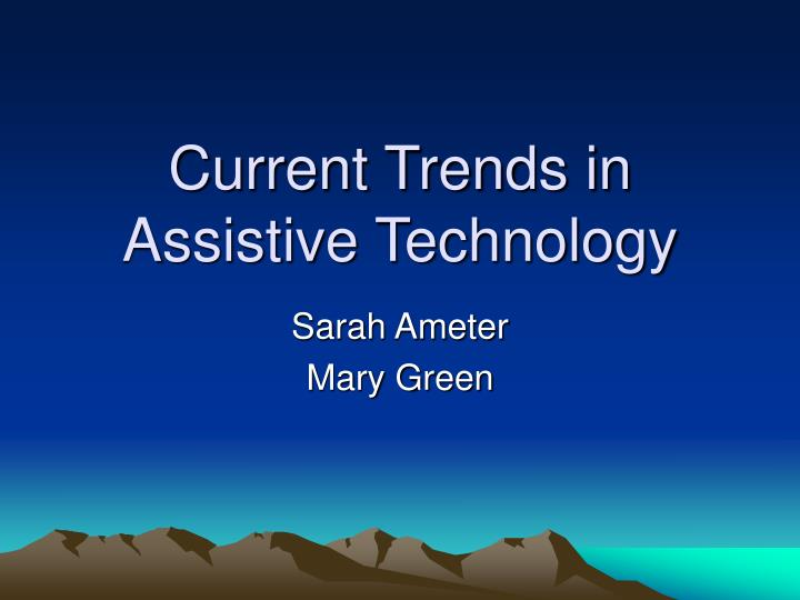 current trends in assistive technology n.