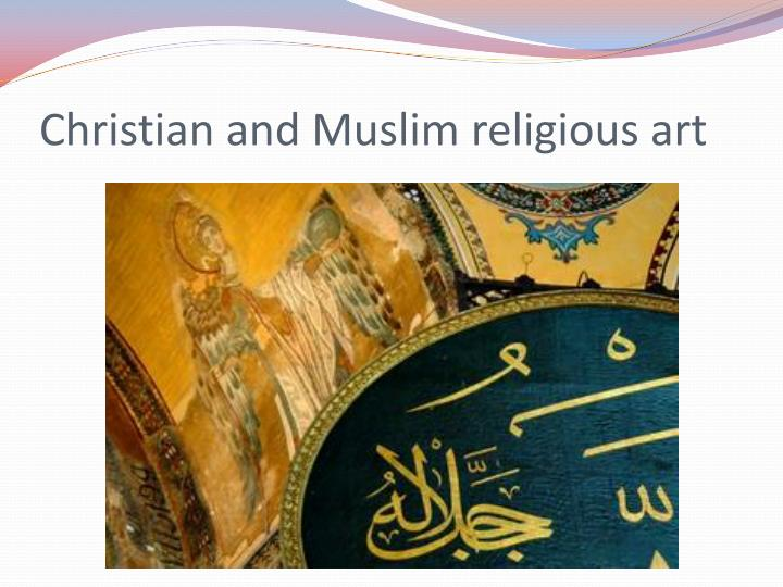 Christian and Muslim religious art