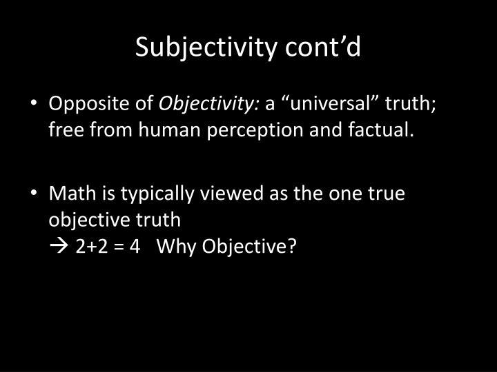 Subjectivity cont'd
