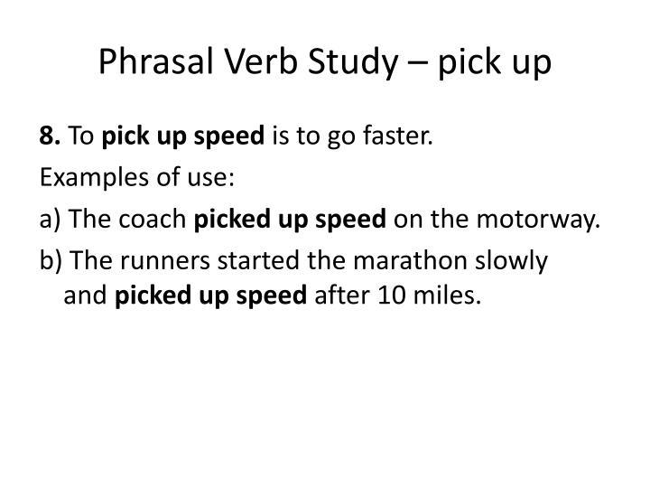 Phrasal Verb Study – pick up