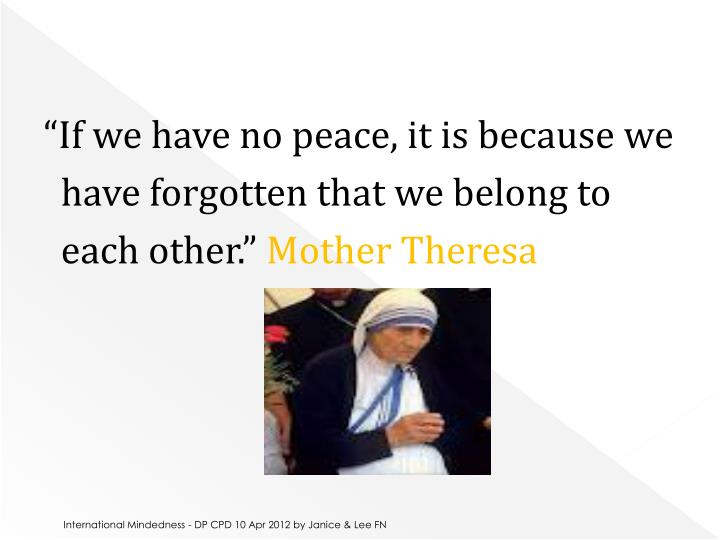 """""""If we have no peace, it is because we"""