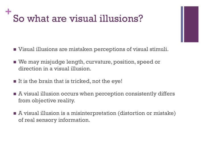 So what are visual illusions