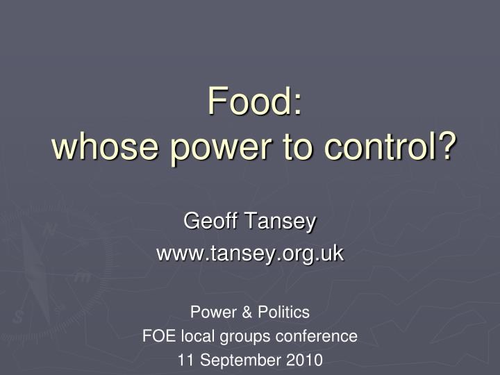food whose power to control