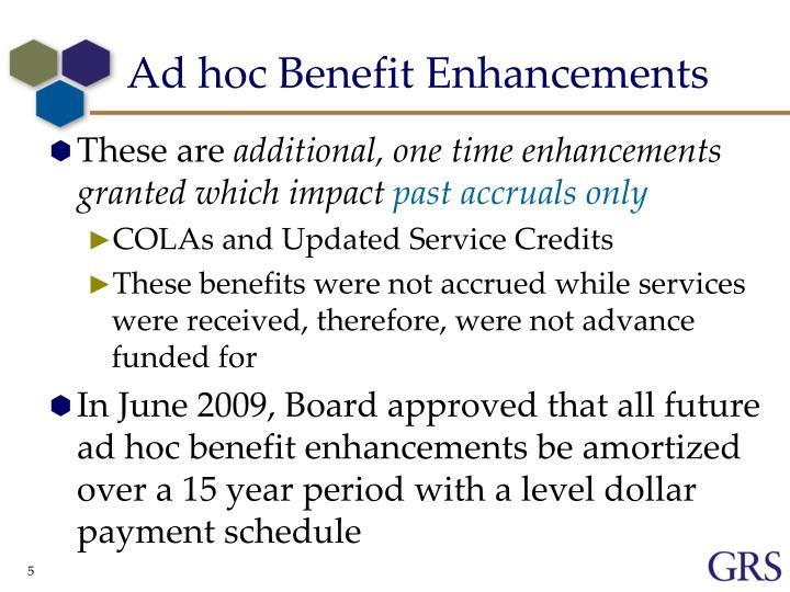 Ad hoc Benefit Enhancements