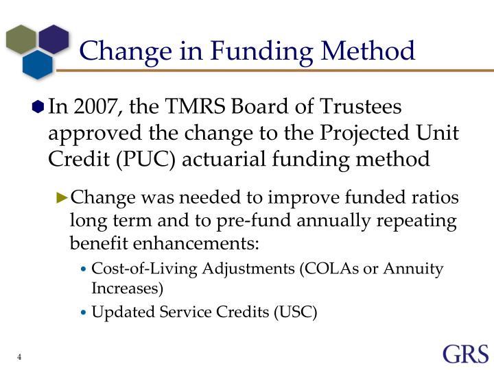 Change in Funding Method