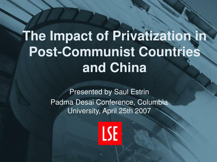 the impact of privatization in post communist countries and china n.