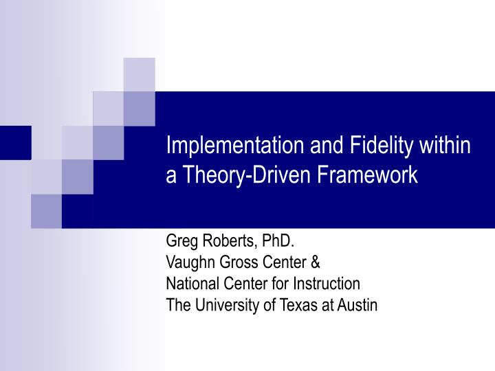 implementation and fidelity within a theory driven framework n.