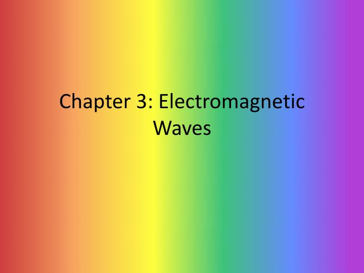 chapter 3 electromagnetic waves n.