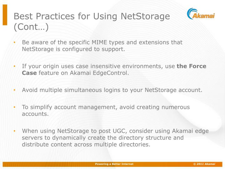 Best Practices for Using NetStorage (Cont…)